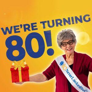We're Turning 80!
