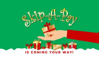 Skip-a-Pay is coming your way