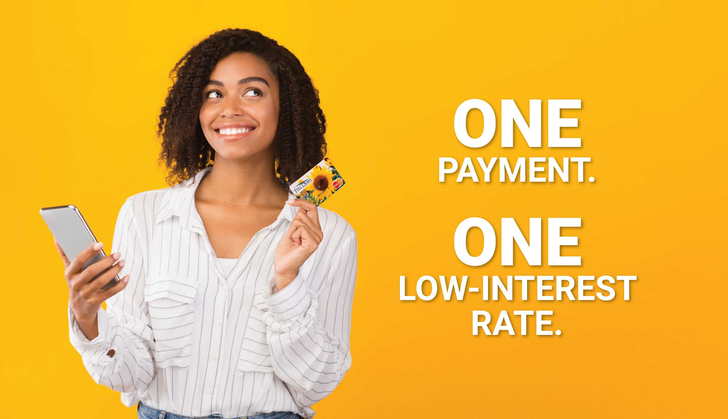 One payment. One low-interest rate.