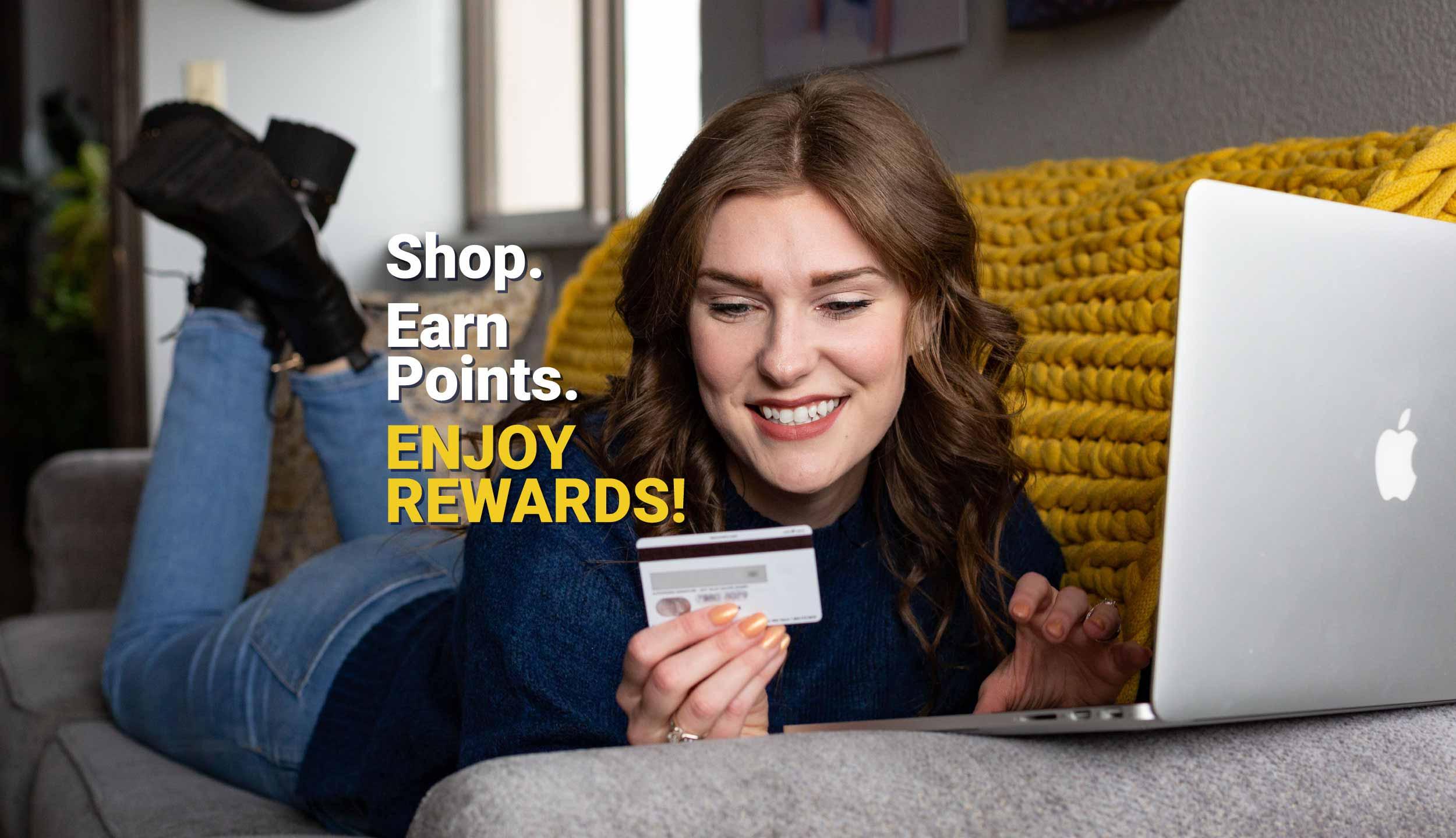 Shop, Earn Points, Enjoy Rewards!